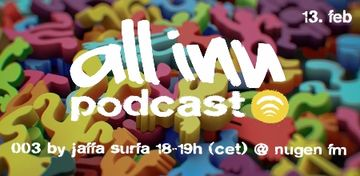 2011-02-13 - Jaffa Surfa - All Inn Podcast 003, Nugen.FM.jpg