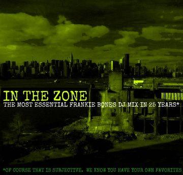 2011-06-15 - Frankie Bones - In The Zone (Underground EDM DJ Mix).jpg