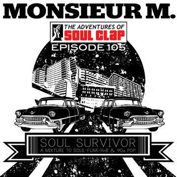 2012-12-20 - Monsieur M. - Soul Survivor (The Adventures Of Soul Clap 105).jpg