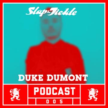 2013-05-17 - Duke Dumont - Slap & Tickle Podcast 005.png