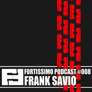 2014-03-30 - Frank Savio - Fortissimo Podcast 008.jpg
