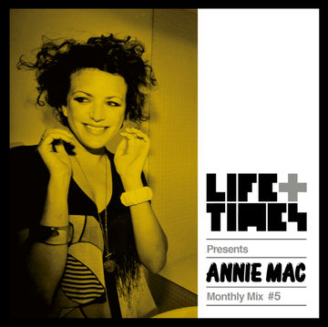 2014-04-09 - Annie Mac - Life + Times Presents Monthly Mix 5.jpg