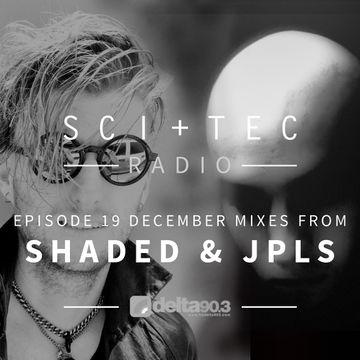 2014-12-03 - JPLS, SHADED - SCI+TEC Radio 019, Delta 90.3 FM.jpg