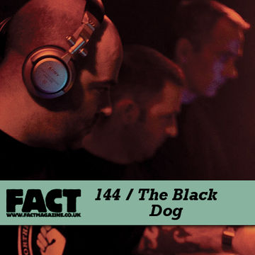 2010-04-26 - The Black Dog - FACT Mix 144.jpg