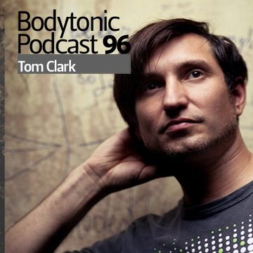 2010-10-27 - Tom Clark - Bodytonic Podcast 96.jpg