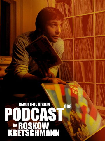 2010-11-12 - Roskow Kretschmann - Beautiful Vision Podcast 008.jpg