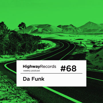 2012-04-23 - Da Funk - Highway Podcast 68.jpg