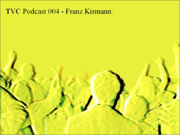 2012-12-15 - Franz Kirmann - TVC Podcast 004.png