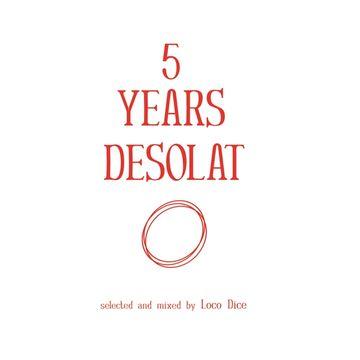 2013-02-04 - Loco Dice - 5 Years Desolat (Promo Mix).jpg
