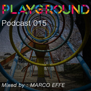 2014-09-26 - Marco Effe - Playground Podcast 015.jpg