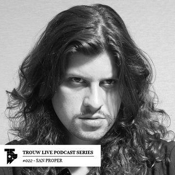 2014-10-04 - San Proper - Trouw Live Podcast Series 022.jpg