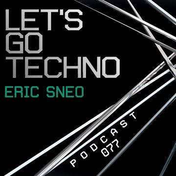 2014-10-27 - Eric Sneo - Let's Go Techno Podcast 077.jpg