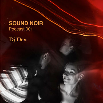 2009-03-16 - DJ Dex - Sound Noir Podcast 001.jpg