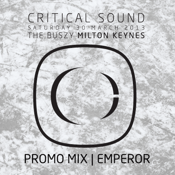 2013-02-21 - Emperor - Critical Sound Milton Keynes Promo Mix.png