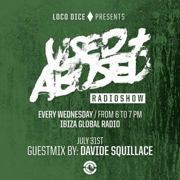 2013-07-31 - Davide Squillace - USED + ABUSED Radio Show, Ibiza Global Radio.jpg