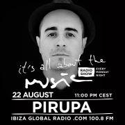 2016-08-22 - Pirupa - It's All About The Music, Ibiza Global Radio.jpg