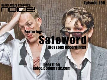 2011-11-04 - Safeword - Noice! Podcast 250.jpg