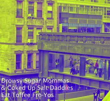 2014-05-15 - Inhead-Kay - Disco Blasphemy 013 - Drowsy Sugar Mommas & Coked Up Salt Daddies Eat Toffee Fro-Yos.jpg