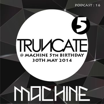 2014-06-26 - Truncate - Machine Podcast 16.jpg