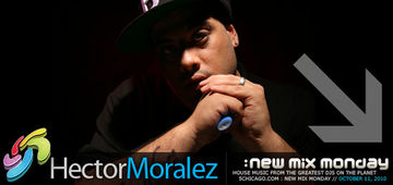 2010-10-11 - Hector Moralez - New Mix Monday.jpg