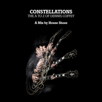 2011-03-08 - House Shoes - Constellations- The A to Z of Dennis Coffey.jpg