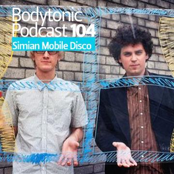 2011-05-18 - Simian Mobile Disco - Bodytonic Podcast 104.jpg