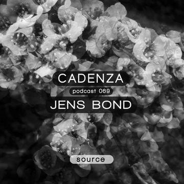 2013-06-19 - Jens Bond - Cadenza Podcast 069 - Source.jpg