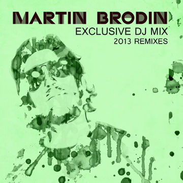2013-07-16 - Martin Brodin - Exclusive DJ Mix (Remixes 2013).jpg