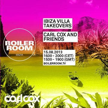 2013-08-15 - Carl Cox & Friends Ibiza Villa Takeovers (Boiler Room).jpg
