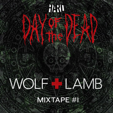 2013-08-16 - Wolf + Lamb - Day Of The Dead Mixtape 1.jpg