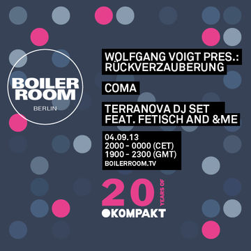 2013-09-04 - Boiler Room - Wolfgang Voigt Pres.- Rückverzauberung.jpg