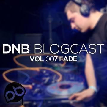 2014-02-27 - Fade - DnB Blogcast Vol.007.jpg