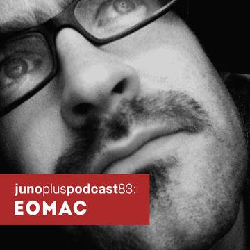 2014-03-25 - Eomac - Juno Plus Podcast 83.jpg
