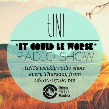 2012-10-04 - tINI - It Could Be Worse 13, Ibiza Global Radio.jpg
