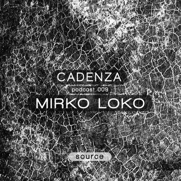 2012-02-29 - Mirko Loko - Cadenza Podcast 009 - Source.jpg