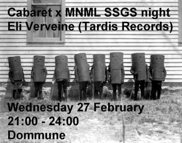 2013-02-27 - Cabaret x MNML SSGS Night, Dommune.jpg