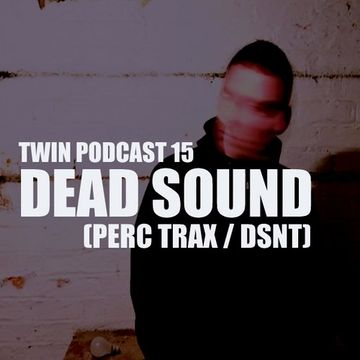 2013-05 - Dead Sound - TWIN Podcast 15.jpg