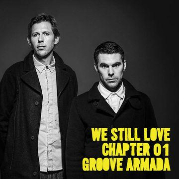2013-06-06 - Groove Armada - We Still Love Chapter 01.jpg
