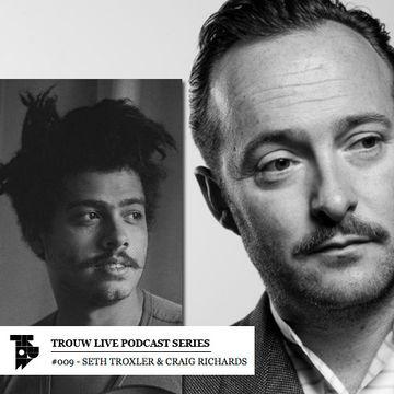 2013-07-19 - Seth Troxler & Craig Richards - Trouw Live Podcast Series 009.jpg
