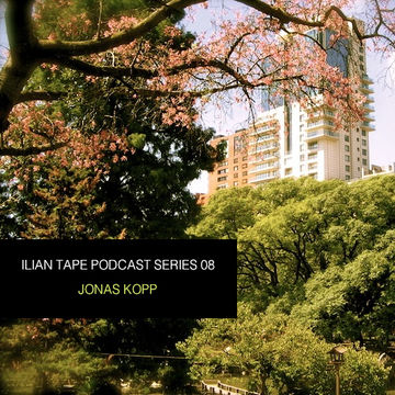 2013-11-26 - Jonas Kopp - Ilian Tape Podcast Series 08.jpg