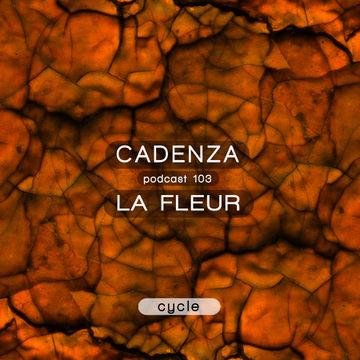 2014-02-12 - La Fleur - Cadenza Podcast 103 - Cycle.jpg
