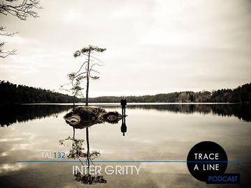 2014-04-29 - Inter Gritty - Trace A Line Podcast (TAL132).jpg