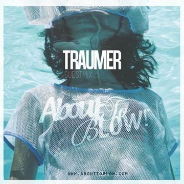 2014-11-13 - Traumer - About To Blow (Guest Mix Series 25).jpg