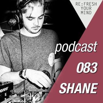 2013-01-10 - Shane - ReFresh Music Podcast 83.jpg
