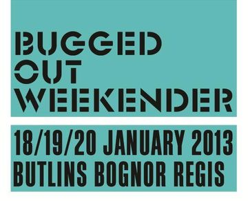 2013-01-20 - Bugged Out Weekender.jpg