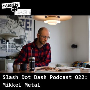 2013-08-04 - Mikkel Metal - Slash Dot Dash Podcast 022.jpg