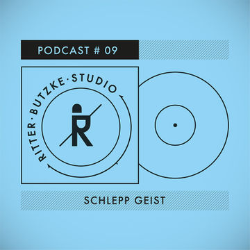 2014-08-13 - Schlepp Geist - Ritter Butzke Studio Podcast 09.jpg