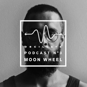 2014-11-28 - Moon Wheel - Oscillate Podcast N°3.jpg