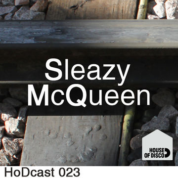2011-10-03 - Sleazy McQueen - House Of Disco Guestmix.jpg