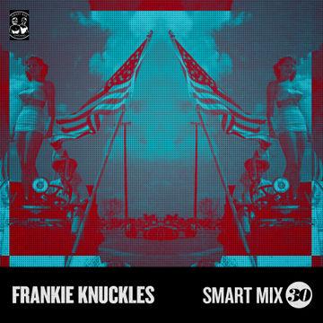 2013-08-29 - Frankie Knuckles - Smart Mix 30.jpg